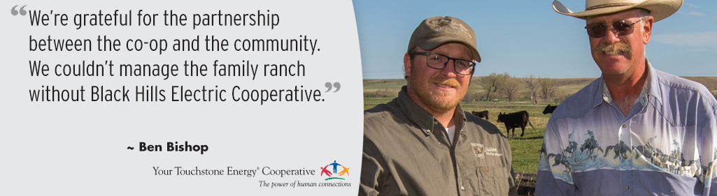 We're grateful for the partnership between the co-op and the community. We couldn't manage the family ranch without Black Hills Electric Cooperative.